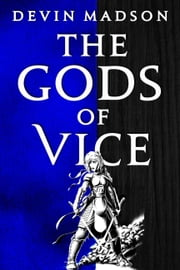 The Gods of Vice ebook by Devin Madson