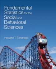 Fundamental Statistics for the Social and Behavioral Sciences ebook by Howard T. (Taira) Tokunaga