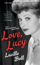 Love, Lucy ebook by Lucille Ball