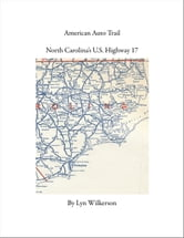American Auto Trail-North Carolina's U.S. Highway 17 ebook by Lyn Wilkerson