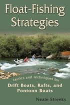 Float-Fishing Strategies ebook by Neale Streeks