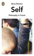 Self - Philosophy In Transit eBook by Barry Dainton