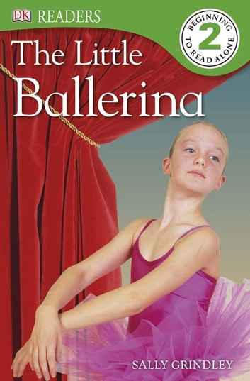 The Little Ballerina ebook by Sally Grindley,DK