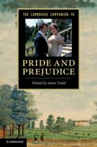The Cambridge Companion to 'Pride and Prejudice' ebook by Janet Todd
