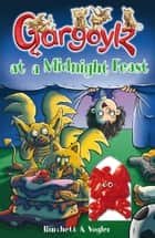 Gargoylz at a Midnight Feast ebook by Jan Burchett, Sara Vogler