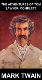 The Adventures of Tom Sawyer, Complete [con Glossario in Italiano] ebook by Mark Twain, Eternity Ebooks