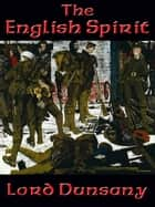 The English Spirit ebook by Lord Dunsany
