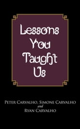 Lessons You Taught Us ebook by Peter; Simone; Ryan Carvalho