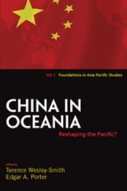 China in Oceania - Reshaping the Pacific? ebook by Terence Wesley-Smith,Edgar A. Porter