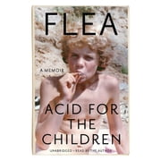 Acid for the Children - A Memoir audiobook by Flea