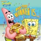 And the Winner Is...(SpongeBob SquarePants) ebook by Nickelodeon Publishing