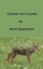 Chester the Coyote ebook by Anne Spackman