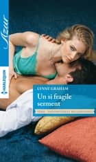 Un si fragile serment ebook by Lynne Graham