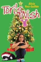 Tori's Wish ebook by Alicia Danielle Voss-Guillen