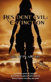 Resident Evil: Extinction ebook by Keith R. A. DeCandido