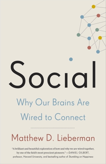 Social - Why Our Brains Are Wired to Connect eBook by Matthew D. Lieberman