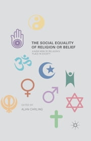 The Social Equality of Religion or Belief ebook by A. Carling