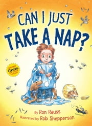 Can I Just Take a Nap? - with audio recording ebook by Ron Rauss,Rob Shepperson