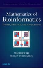 Mathematics of Bioinformatics - Theory, Methods and Applications ebook by Matthew He, Sergey Petoukhov