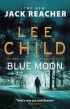 Blue Moon - (Jack Reacher 24) ebook by