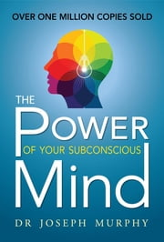 The Power of Your Subconscious Mind ebook by Joseph Murphy,GP Editors