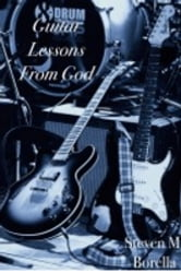 Guitar Lessons [from God] ebook by Steven Borella