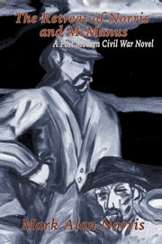The Retreat of Norris and McManus - A Post Modern Civil War Novel ebook by Mark Alan Norris