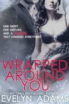Wrapped Around You - For the Billionaire's Pleasure - Eric & Julie ebook by Evelyn Adams
