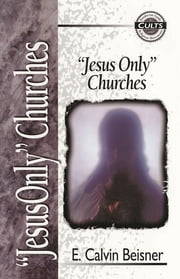 Jesus Only Churches ebook by E. Calvin Beisner,Alan W. Gomes