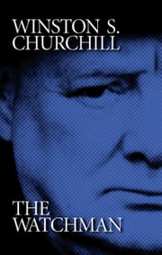 Winston S. Churchill - The Watchman ebook by Gerald Flurry,Philadelphia Church of God