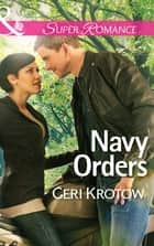 Navy Orders (Mills & Boon Superromance) (Whidbey Island, Book 2) ebook by Geri Krotow