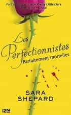 Les perfectionnistes - tome 2 ebook by Sara SHEPARD, Catherine NABOKOV