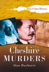 Cheshire Murders ebook by Alan Hayhurst