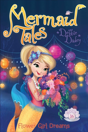 Flower Girl Dreams ebook by Debbie Dadey