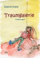 Traumgalerie ebook by Dietrich Kothe