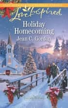 Holiday Homecoming (Mills & Boon Love Inspired) (The Donnelly Brothers, Book 2) ebook by Jean C. Gordon