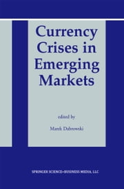 Currency Crises in Emerging Markets ebook by Marek Dabrowski