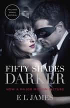 Fifty Shades Darker (Movie Tie-In Edition) - Book Two of the Fifty Shades Trilogy ebook by E L James