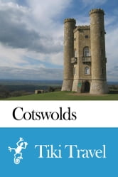Cotswolds (England) Travel Guide - Tiki Travel ebook by Tiki Travel