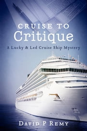 Cruise to Critique ebook by David P. Remy