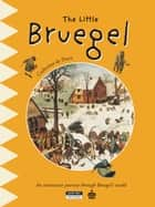 The Little Bruegel - A Fun and Cultural Moment for the Whole Family! ebook by Catherine de Duve
