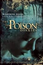 The Poison Diaries ekitaplar by Maryrose Wood, The Duchess of Northumberland
