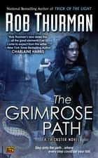 The Grimrose Path ebook by Rob Thurman