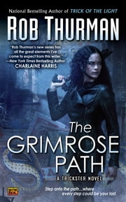 The Grimrose Path - A Trickster Novel ebook by Rob Thurman
