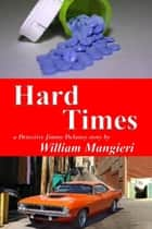 Hard Times ebook by William Mangieri