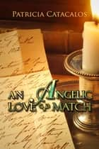 An Angelic Love-Match ebook by Patricia Catacalos