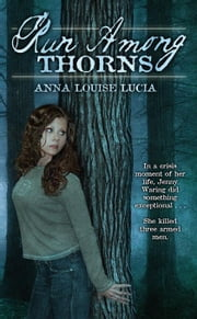 Run Among Thorns ebook by Louise, Anna