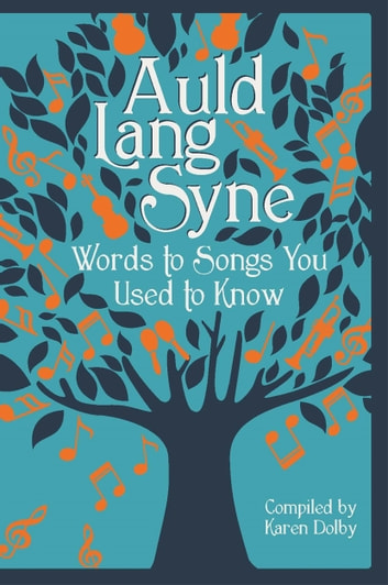 Auld Lang Syne - Words to Songs You Used to Know ebook by Karen Dolby