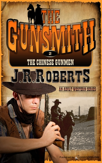The Chinese Gunmen ebook by J.R. Roberts
