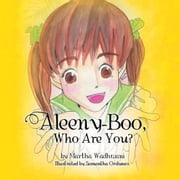 Aleeny-Boo, Who Are You? ebook by Martha Wadhwani